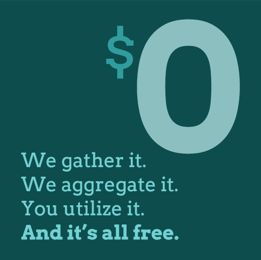 We gather it. We aggregate it. You utilize it. And it's all free.